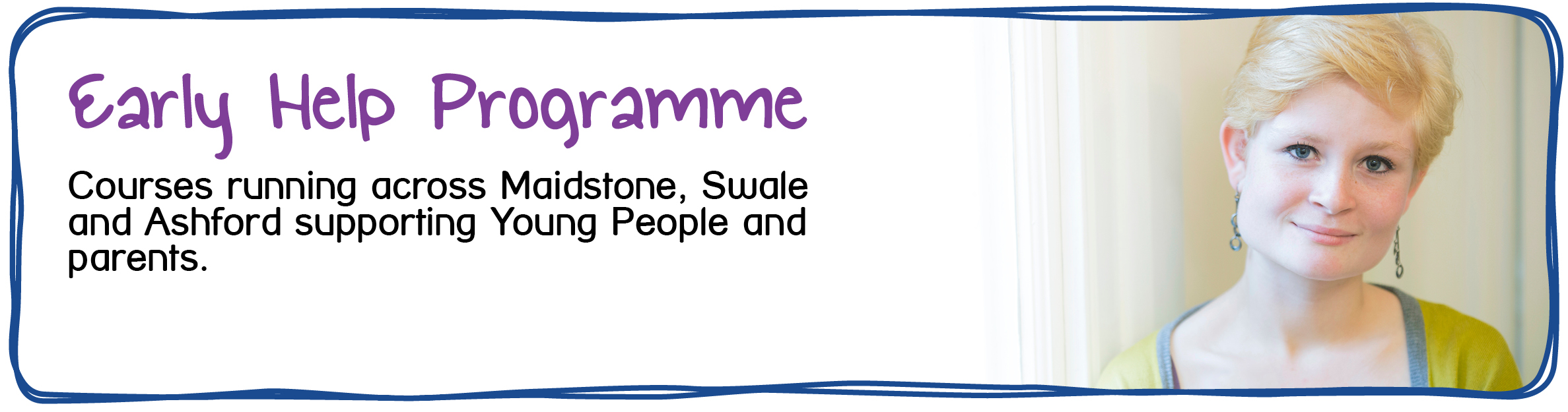 Early Help Programme in Maidstone, Swale and Ashford.