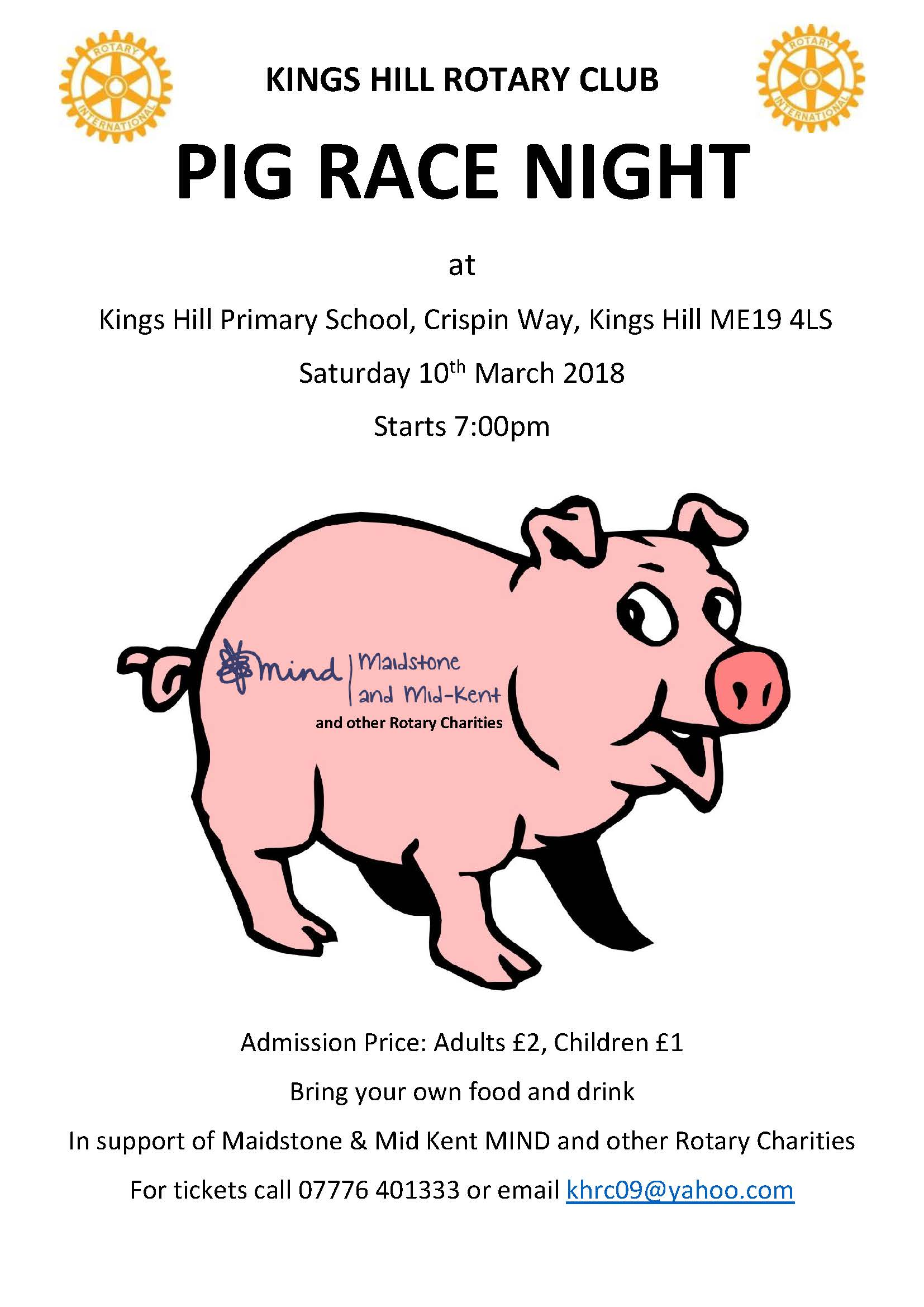 Kings Hill Rotary Club Pig Night Saturday 10th March Starts at 7pm Kings Hill Primary School - ME19 4LS £2 Admission for adults, £1 for Children Bring your own food and drinks. To book, call 07776 401333 or email khrc09@yahoo.com.