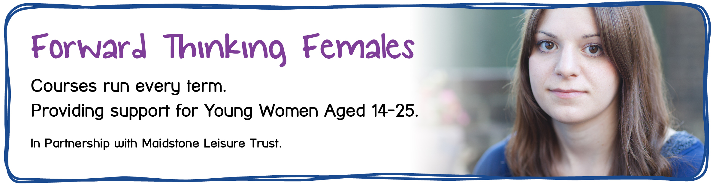 Forward Thinking Females - Courses run every term providing support for Young Women Aged 14-25.