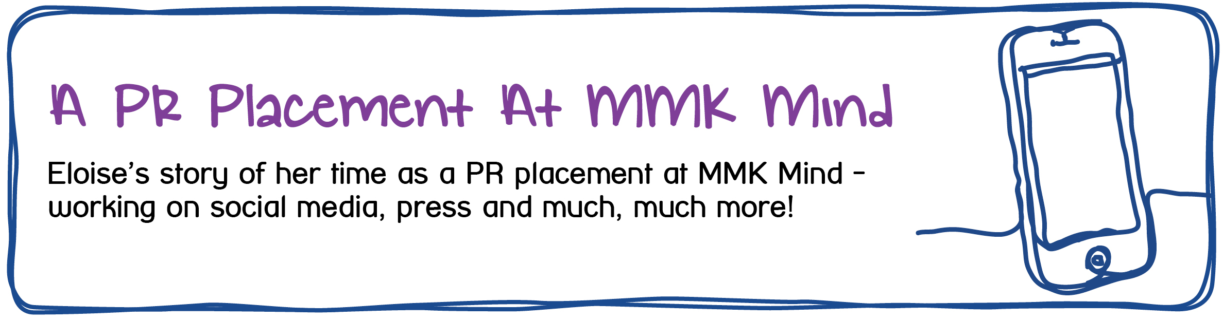A Student Placement At MMK Mind - A Story of a student's time working on PR at MMK Mind.