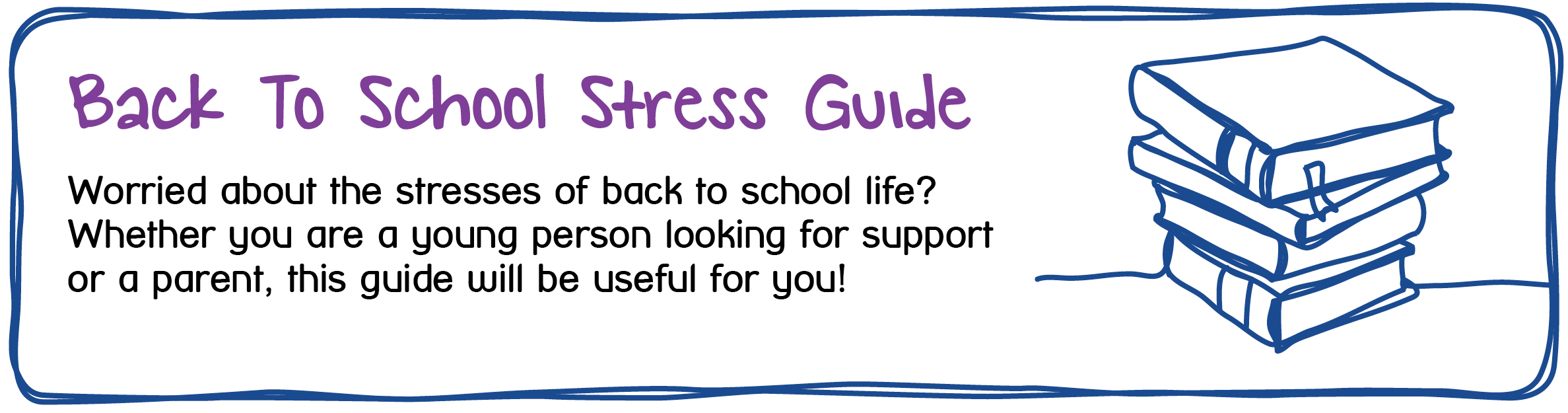 Back To School Stress Guide - this guide is designed to support young people with the stress being back at home can cause,