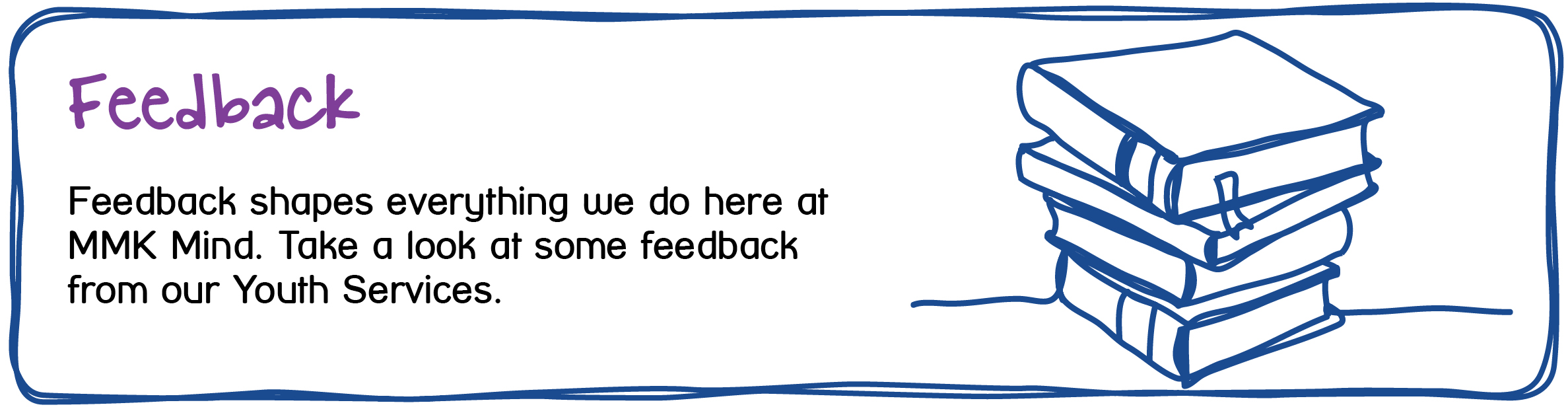 Maidstone and Mid-Kent Mind Youth Provision - Feedback - Feedback from some of our youth services.
