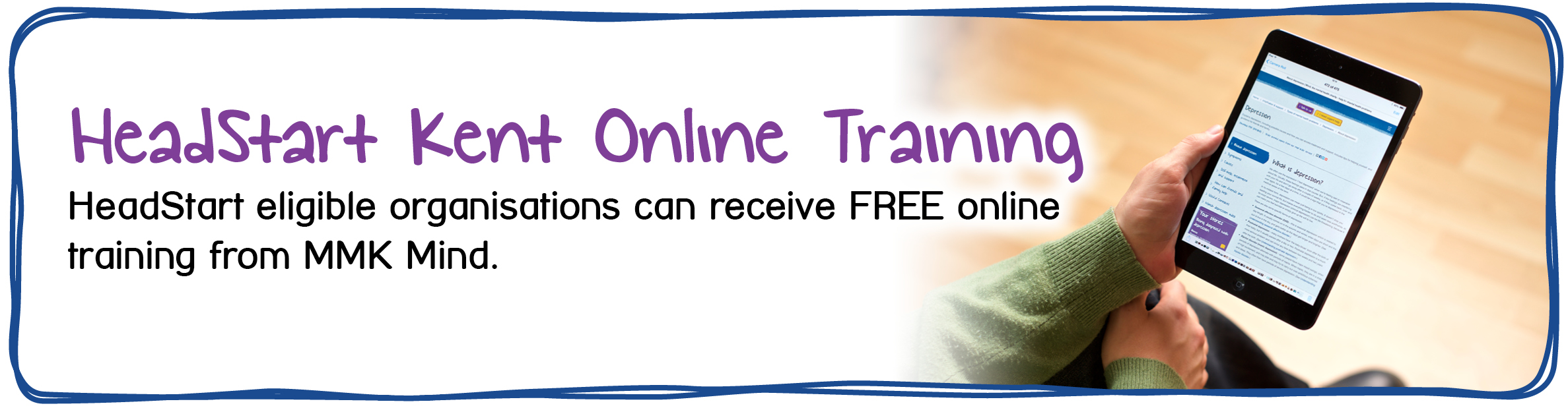 HeadStart Kent Online Training - HeadStart Eligible organisations can receive FREE online training from MMK Mind