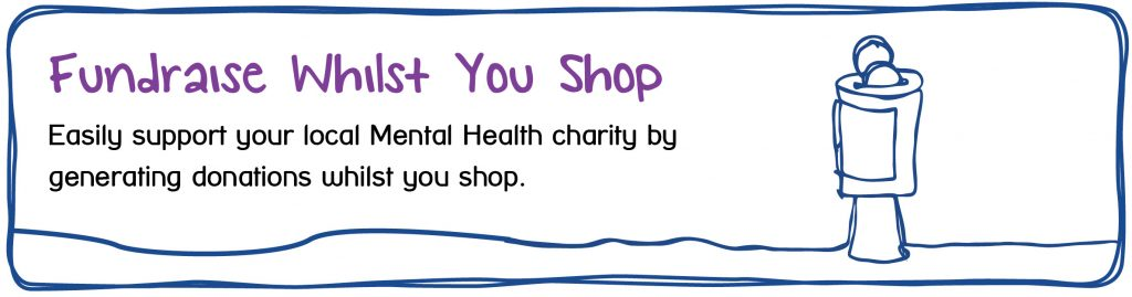 Fundraising For Maidstone and Mid-Kent Mind - Fundraise Whilst You Shop - Easily support your local Mental Health charity by generating donations whilst you shop.
