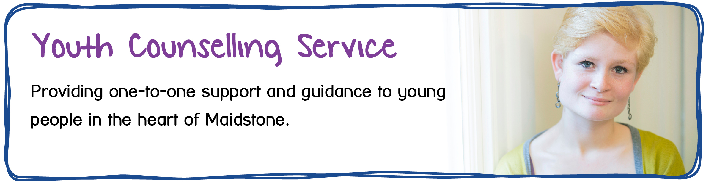 Youth Services - Youth Counselling Service. Providing one to one support and guidance to young people in the heart of Maidstone.