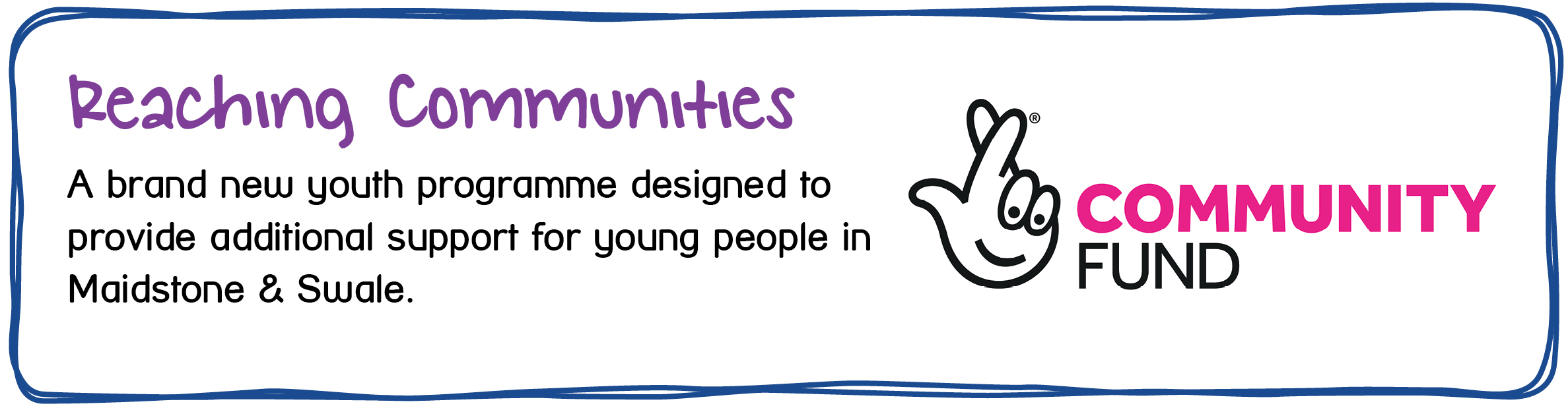 Reaching Communities - Youth Support In Maidstone & Swale - A brand new youth programme designed to provide additional support for young people in Maidstone & Swale.