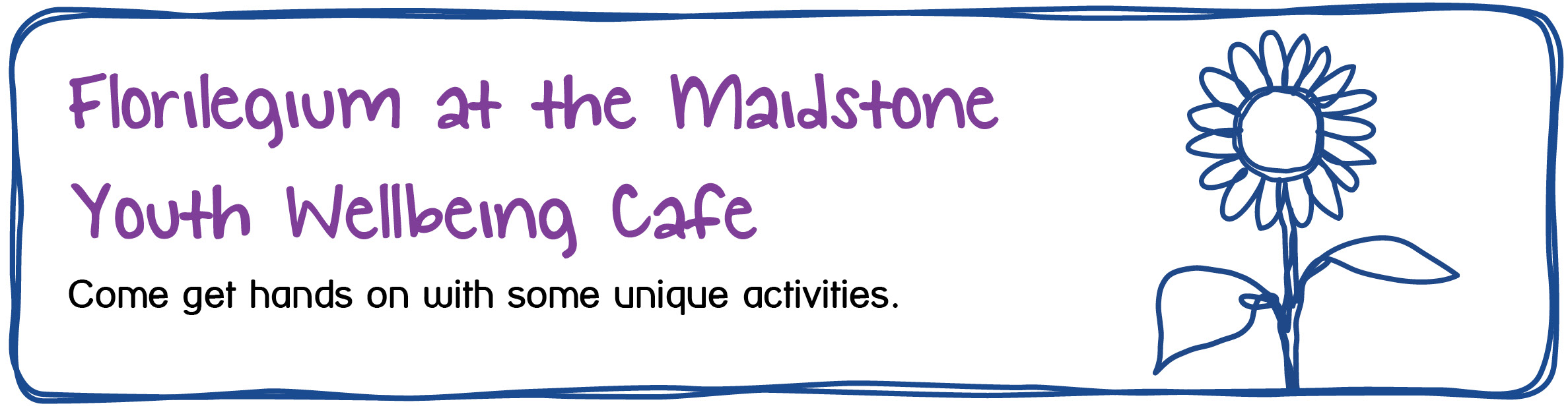 Florilegium Project at the Maidstone Youth Wellbeing Cafe - Come get hands on with some unique activities