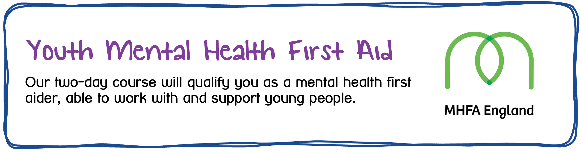 Youth Mental Health First Aid - Our two-day course will qualify you as a mental health first aider, able to work with an support young people.
