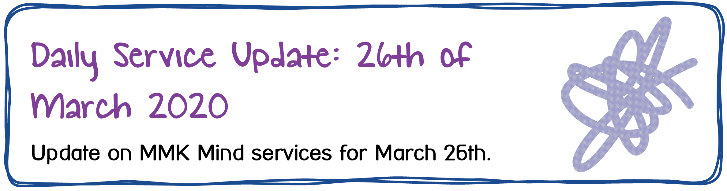 Daily Service Update: 26th of March 2020. Update on MMK Mind services for March 26th.