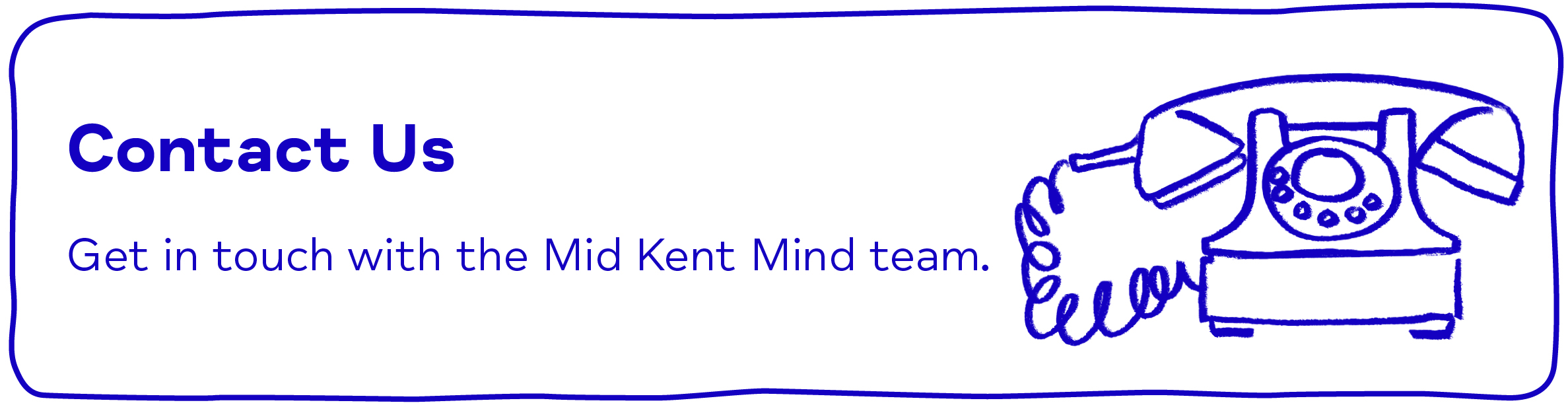 Contact Us - Get in touch with the Mid Kent Mind team