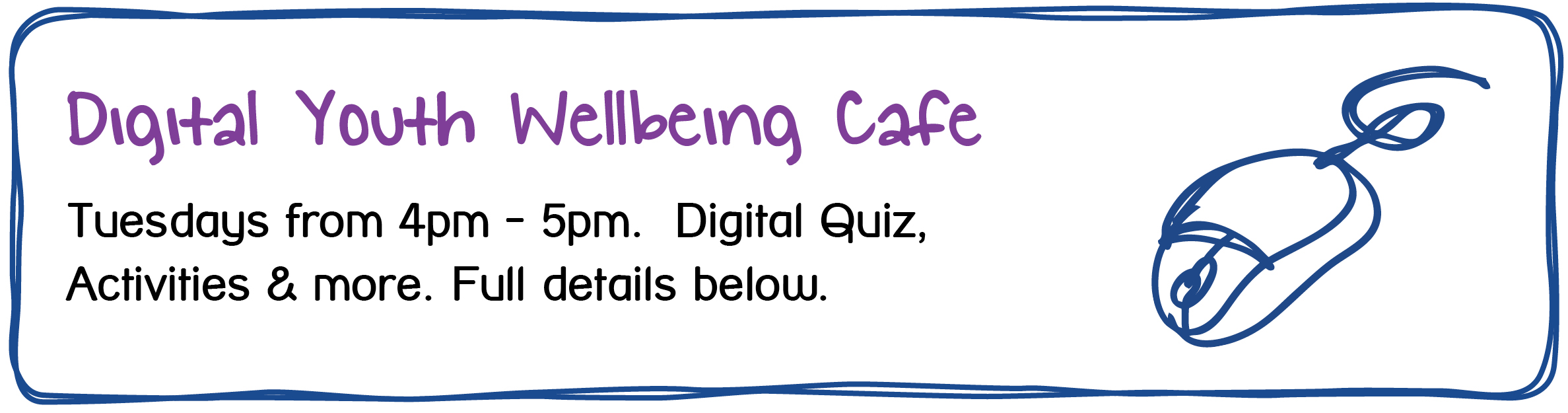 Maidstone Youth Wellbeing Cafe - Digital Youth Wellbeing Cafe. Tuesdays from 4pm - 5pm. Digital Quiz, Activities & more. Full details below.
