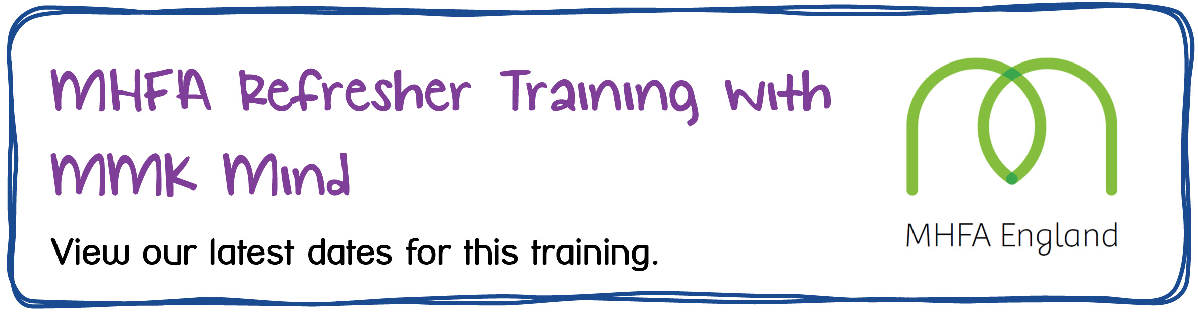 MHFA Refresher Training with MMK Mind. View our latest dates for this training.