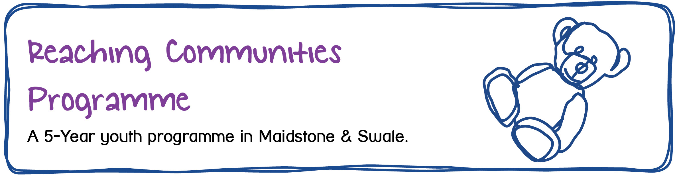 Reaching Communities Programme - A 5-Year youth programme in Maidstone and Swale.