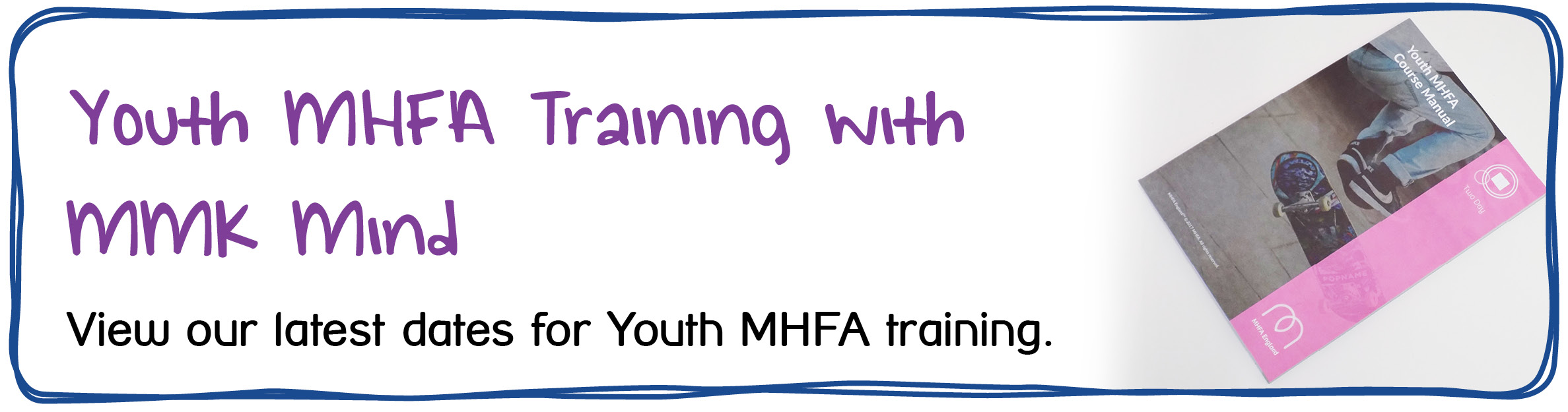 MHFA Youth 2-Day - Youth MHFA Training with MMK Mind. View our latest dates for Youth MHFA training.