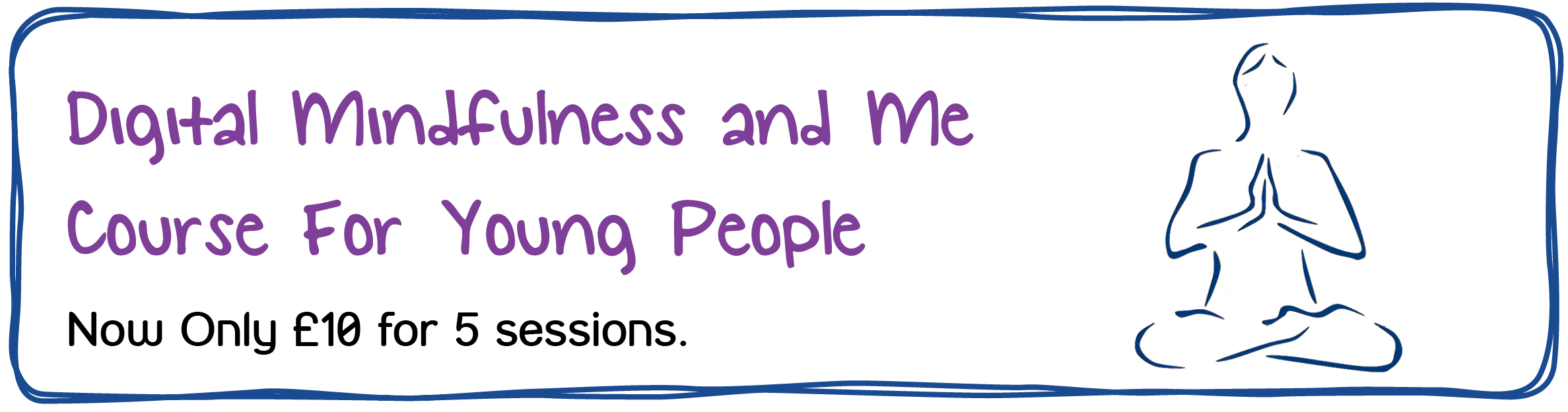 Digital Mindfulness and Me Course For Young People - Now Only £10 for 5 sessions.