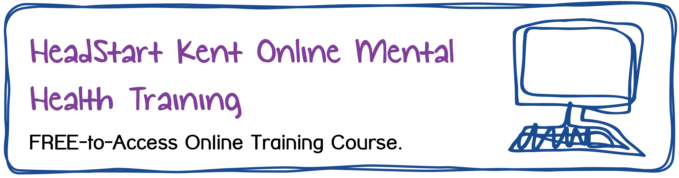 HeadStart Kent Online Mental Health Training FREE-to-Access Online Training Course.
