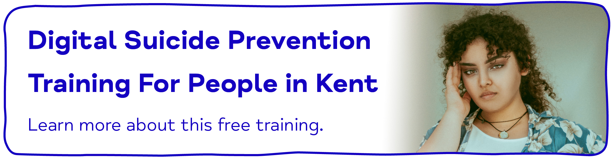 Digital Suicide Prevention Training For People in Kent. Learn more about this free training.