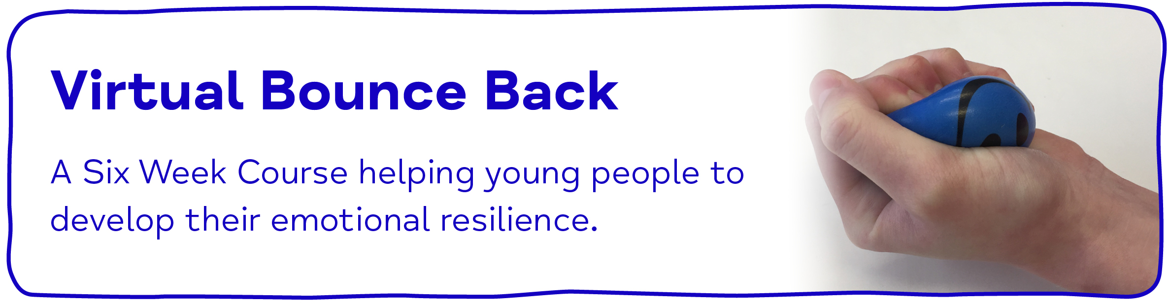 Virtual Bounce Back - A Six Week Course helping young people to develop their emotional resilience.