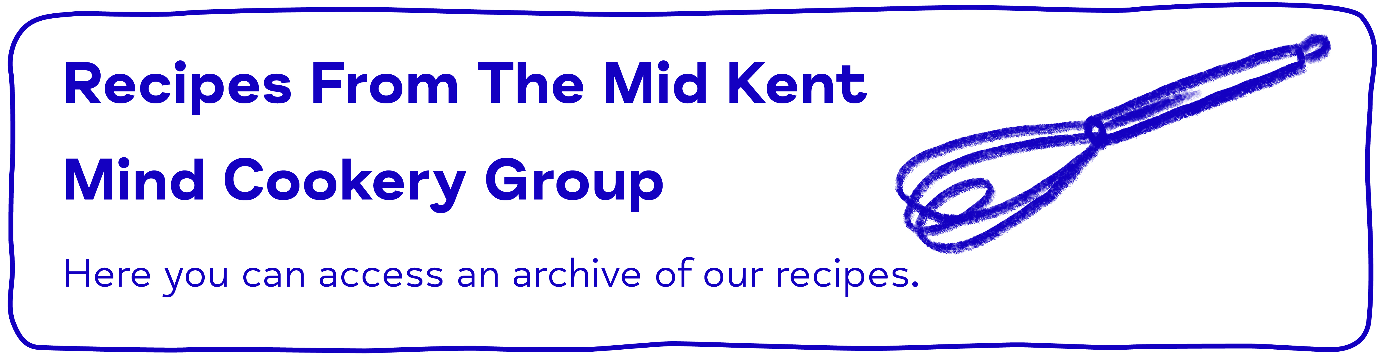 Recipes From The MMK Mind Maidstone Cookery Group. Here you can access an archive of our Recipes.
