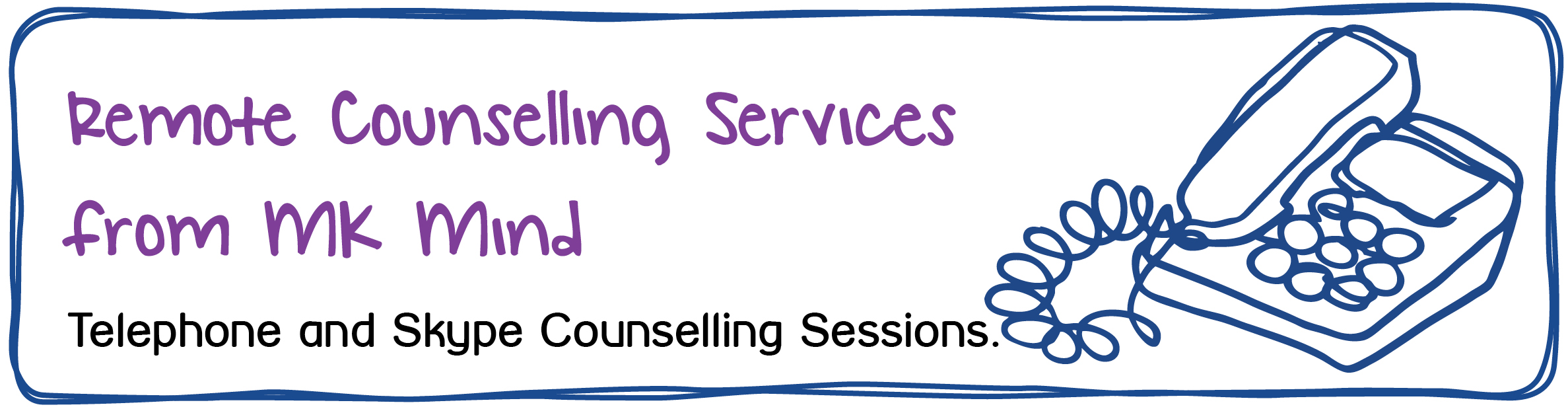 Remote Counselling Sessions from MK Mind. Telehpone and Phone Counselling Sessions.