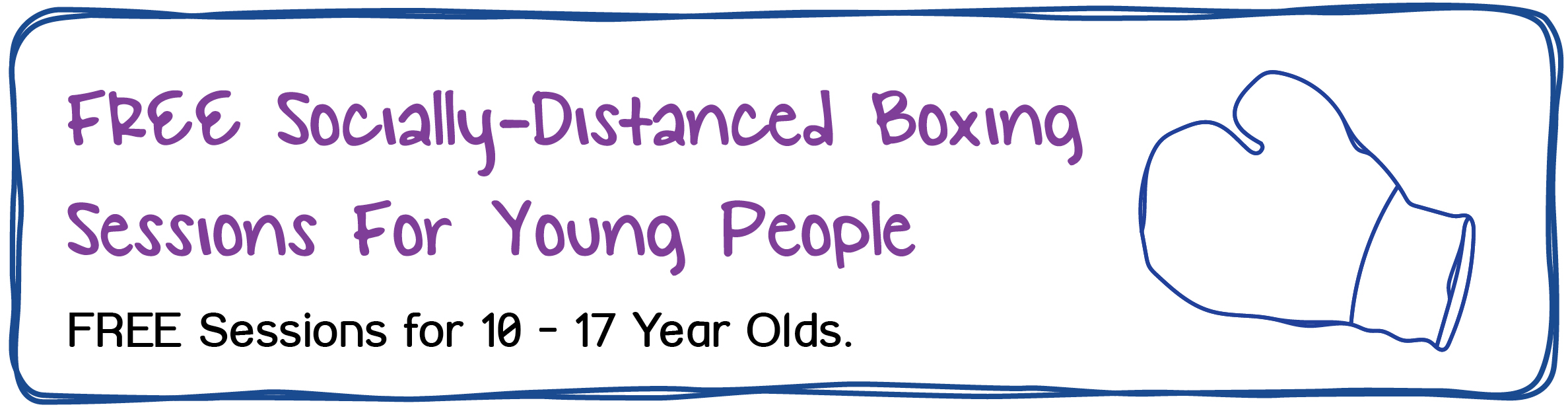 FREE Socially-Distanced Boxing Sessions for Young People. FREE Sessions for 10-17 yrs old.