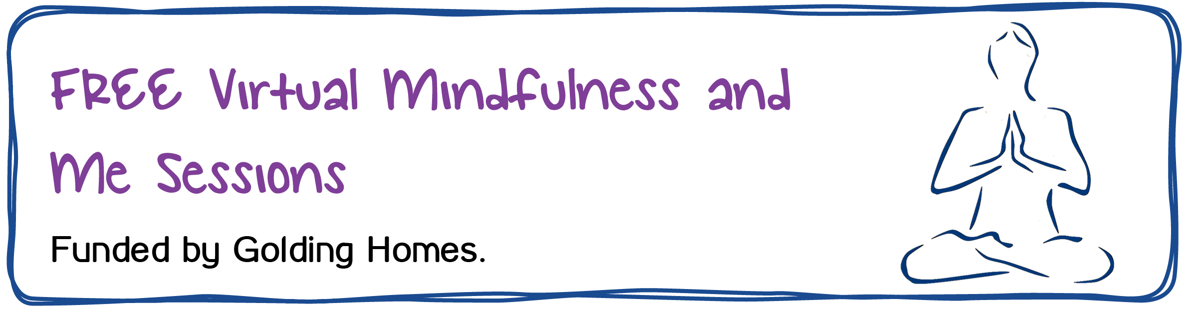 FREE Virtual Mindfulness and Me Sessions. Funded by Golding Homes