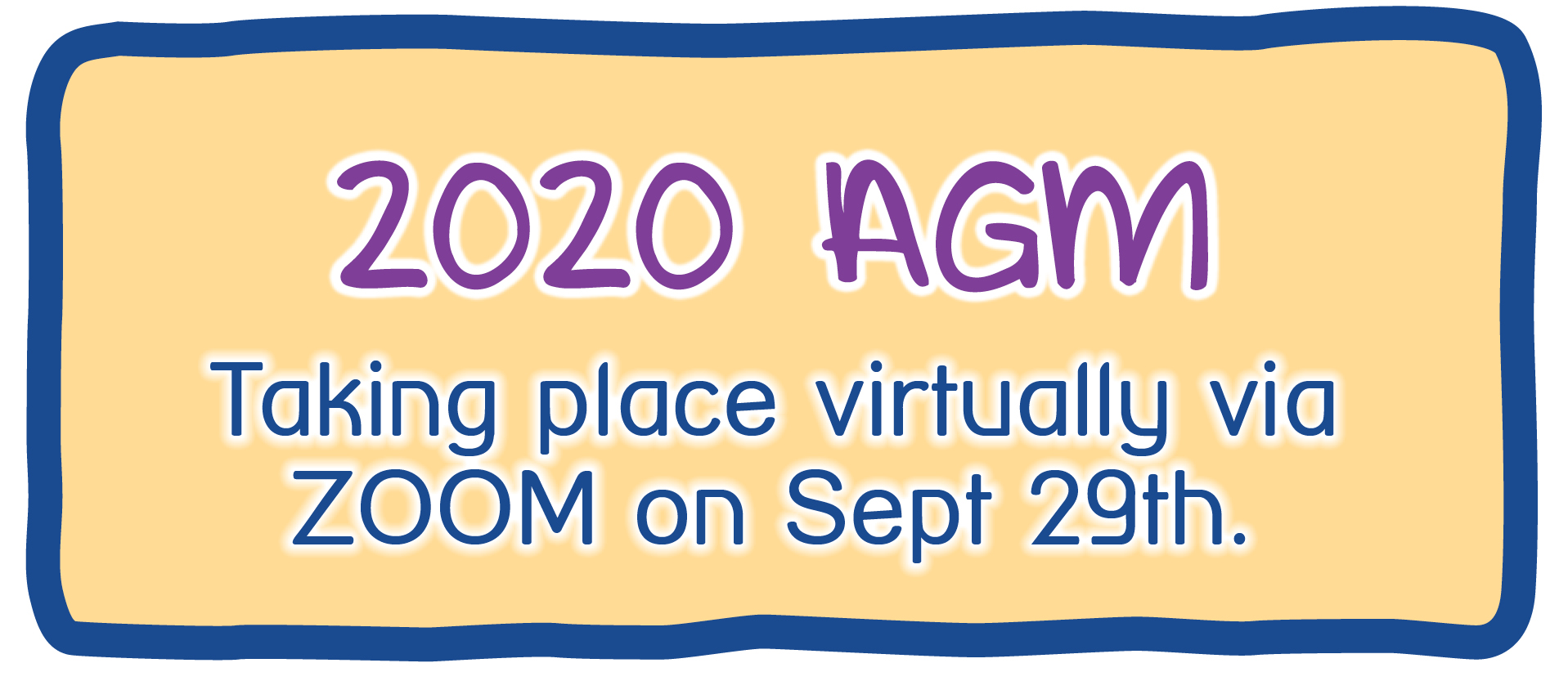 2020 AGM - Taking place virtually via ZOOM on Sept 29th.