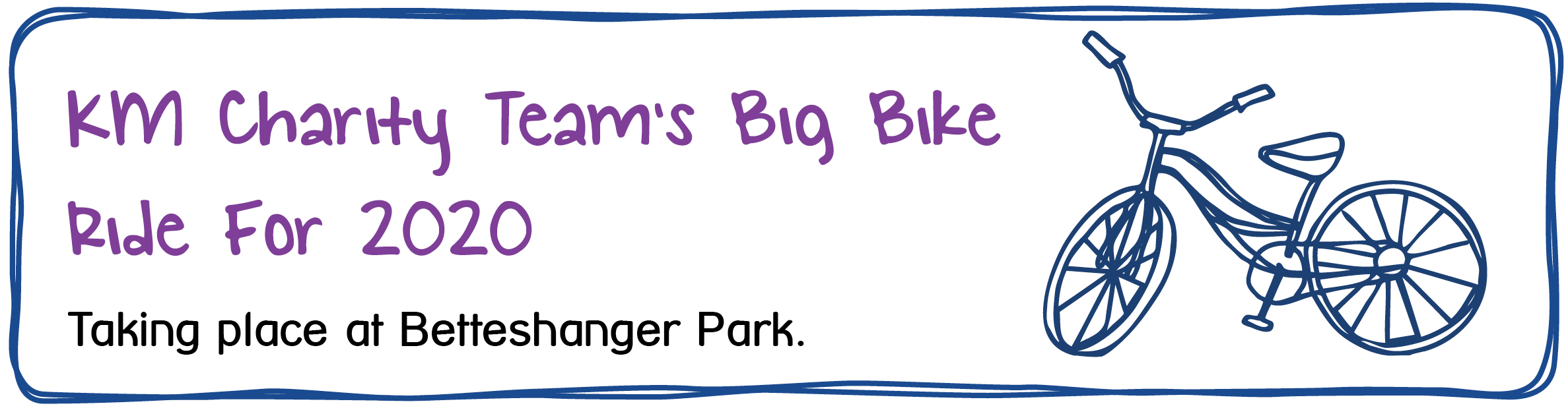 KM Charity Team's Big Bike Ride for 2020. Taking place at Betteshanger Park.