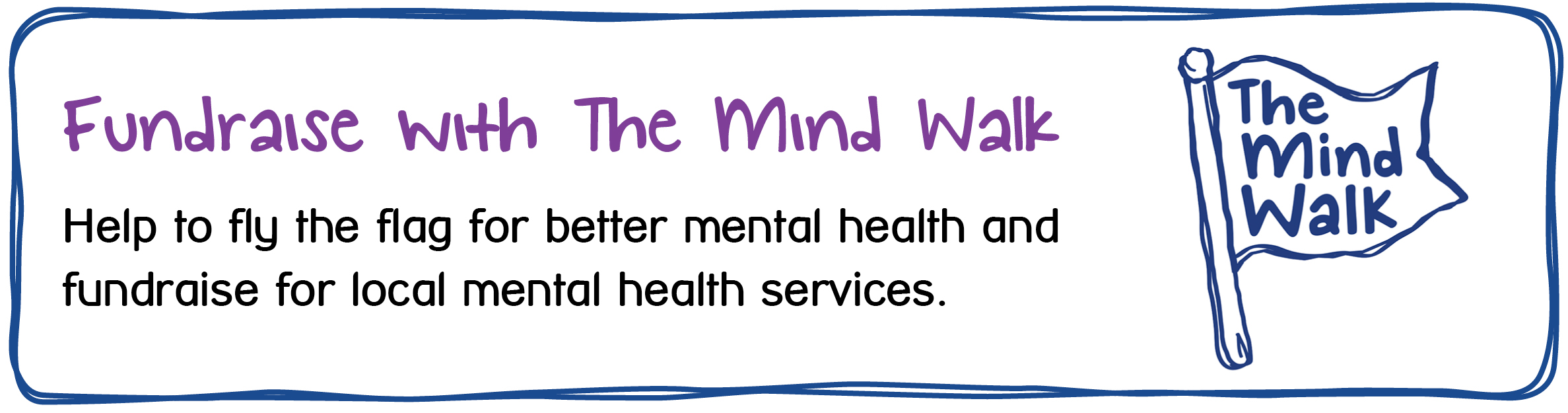 Fundraise with The Mind Walk. Help to fly the flag for better mental health and fundraise for local mental health services.