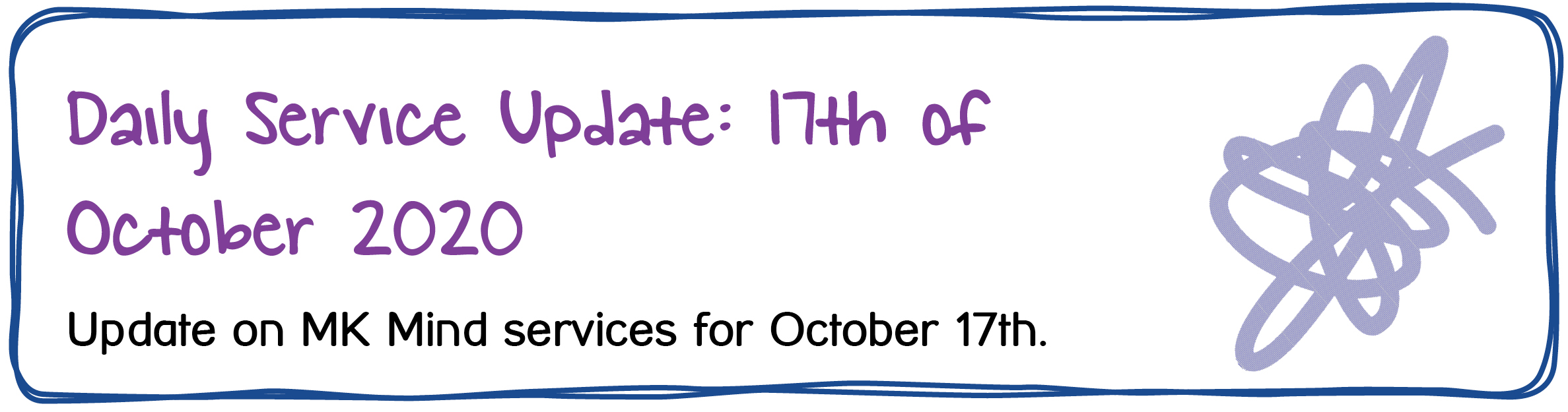 Daily Service Update: 17th of October 2020. Update on Mid-Kent Mind services for October 17th.
