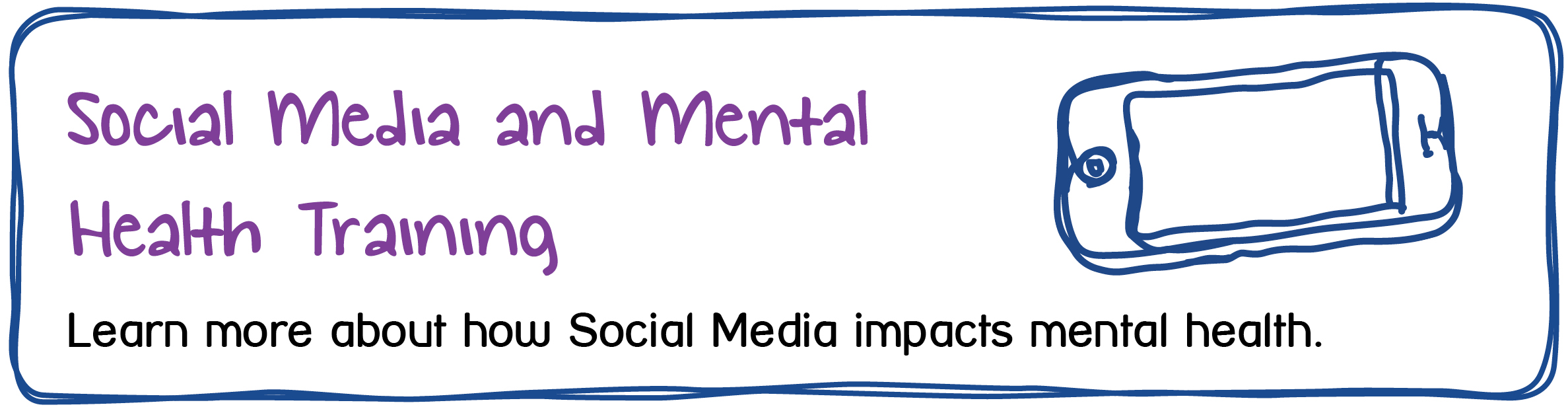 Social Media and Mental Health training. Learn more about how Social Media impacts mental health.