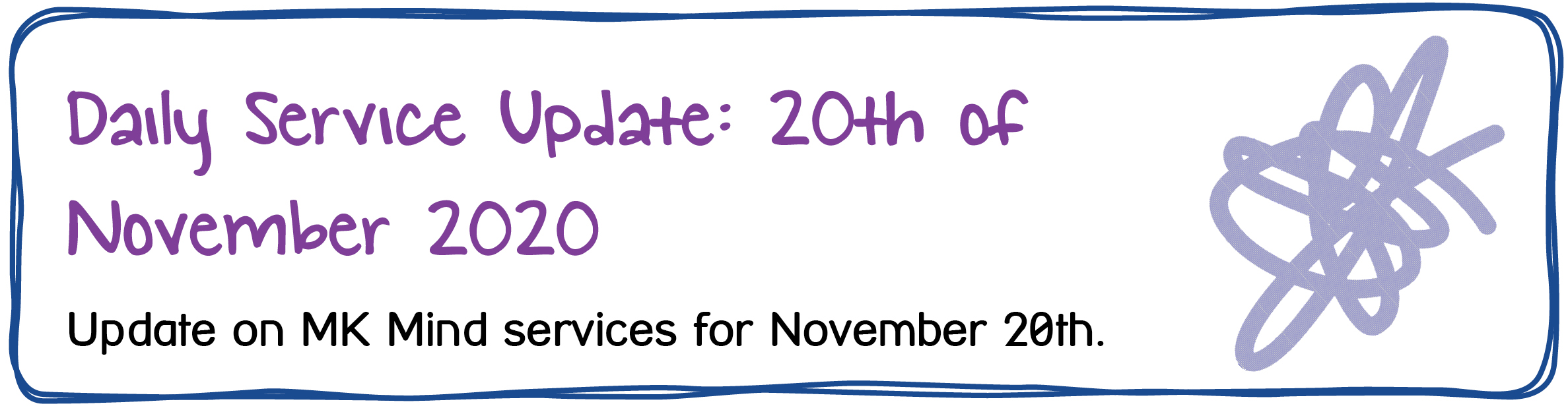 Daily Service Update: 20th of November 2020. Update on Mid Kent Mind services for November 20th.