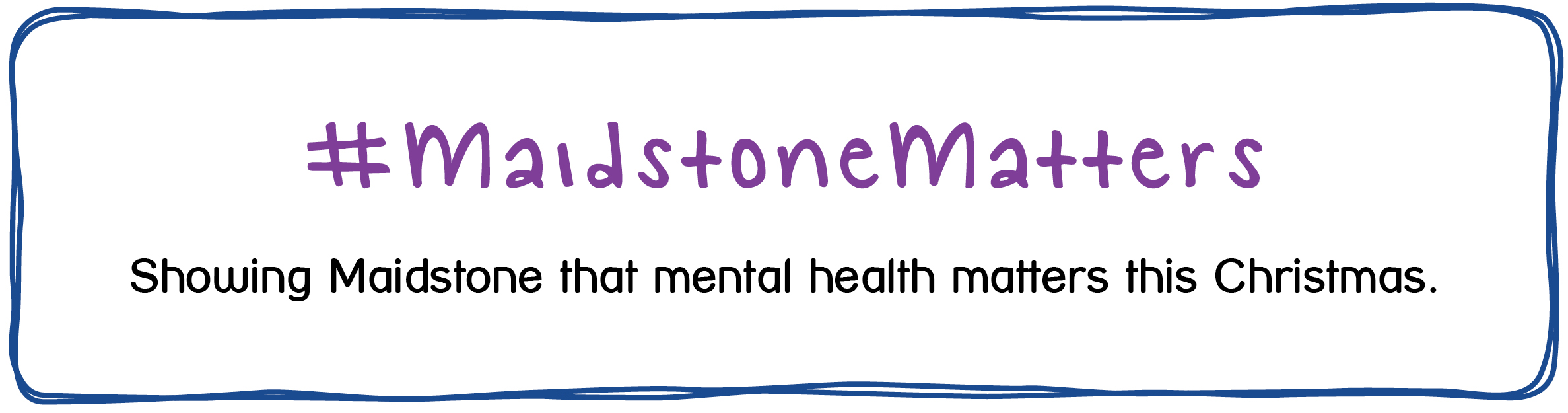 Maidstone Matters - Showing Maidstone that mental health matters this Christmas.