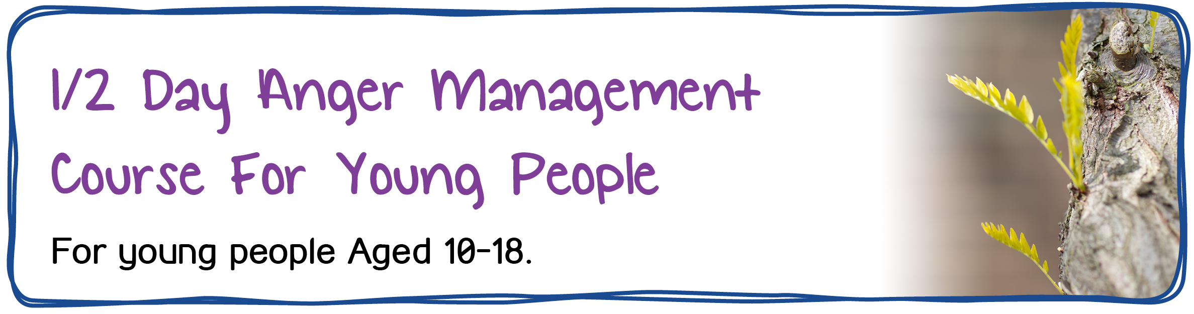 1/2 Day Youth Anger Management Course - For Young People Aged 10 - 18.