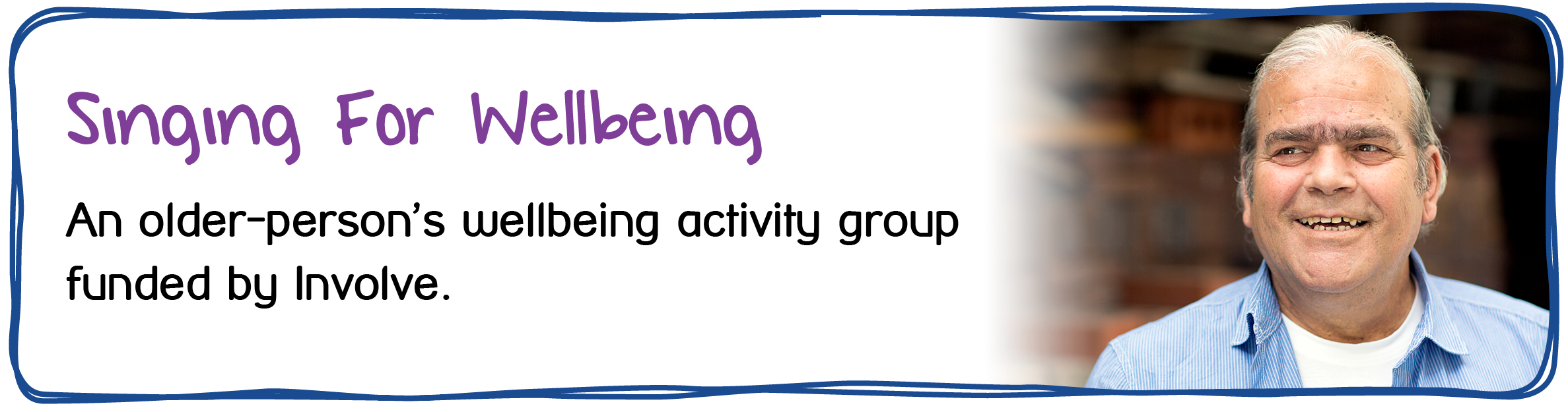 Singing For Wellbeing - An older-person's wellbeing activity group funded by Involve.