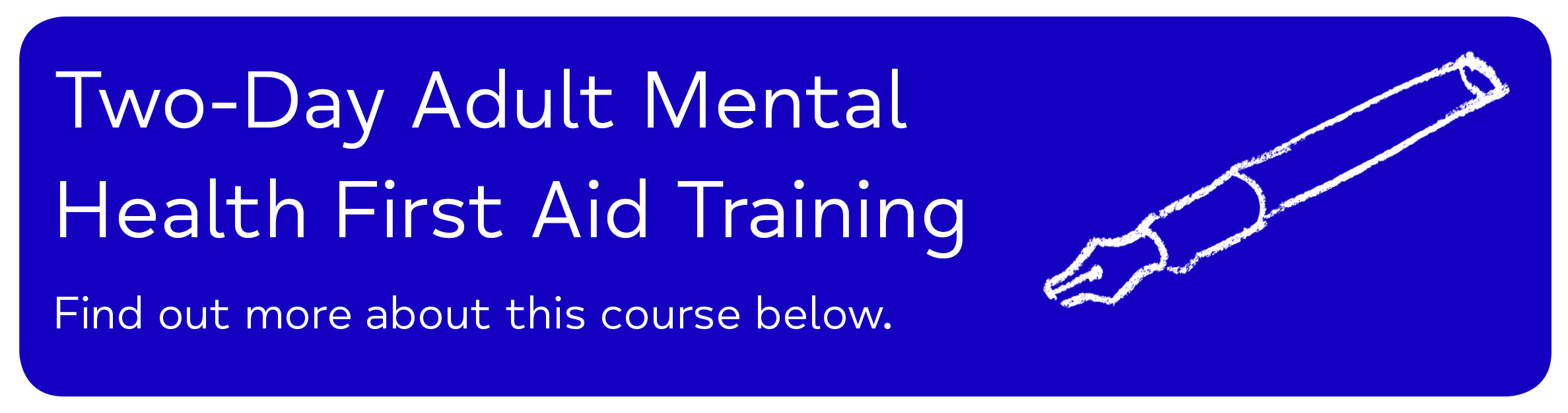 Two-Day Adult Mental Health First Aid - Two-Day Adult Mental Health First Aid Training Find out more about this course below.