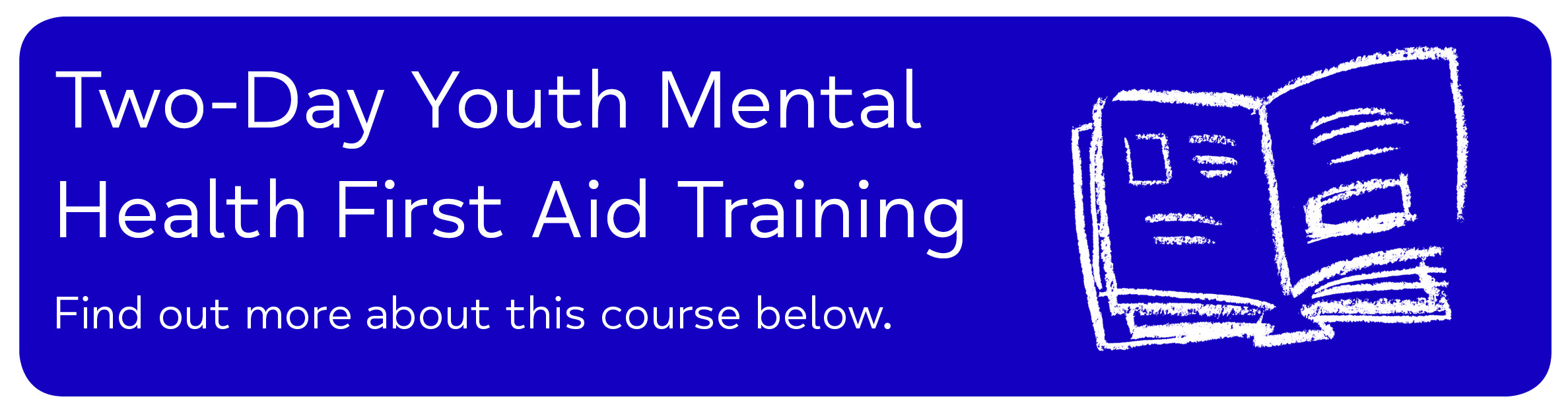 Two-Day Youth Mental Health First Aid - Two-Day Youth Mental Health First Aid Training Find out more about this course below.