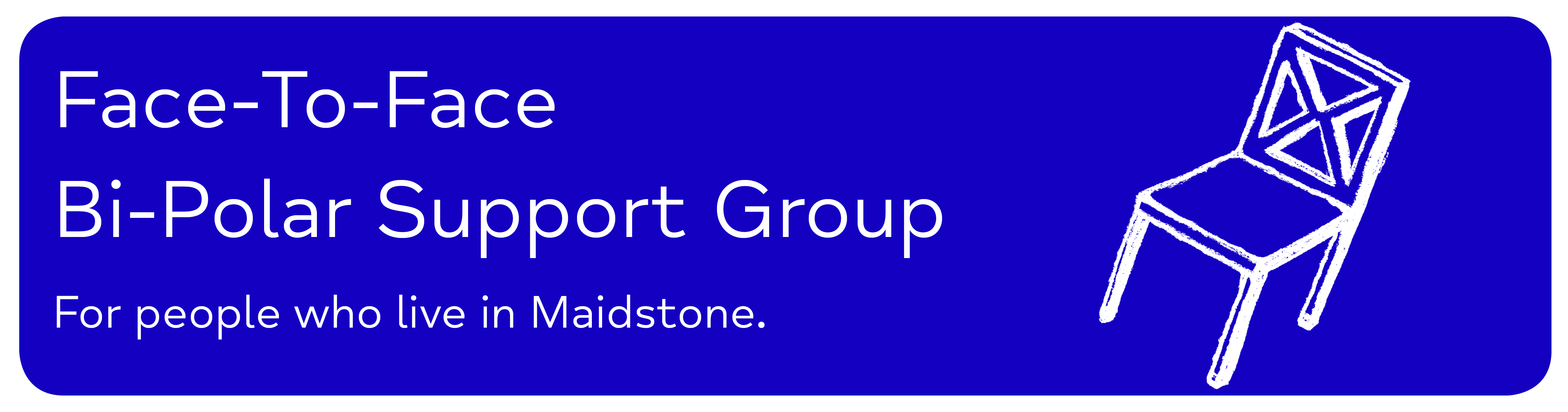 Face-To-Face Bi-Polar Support Group For people who live in Maidstone.